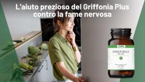 griffonia fame nervosa